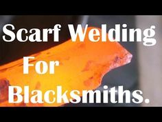 Blacksmithing: fire welding - How to Scarf weld! - YouTube
