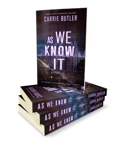 AS WE KNOW IT--a disaster / romantic suspense novel, coming to major retailers in December Cascadia Subduction Zone, The Last Remnant, The Verge, San Andreas, Doormat, Pacific Northwest, Stretching, Breakup, This Is Us