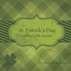 St. Patrick's Day Coffee Table Quotes « Holiday Adds