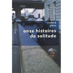 Onze Histoires de Solitude: Amazon.fr: Yates Richard: Livres
