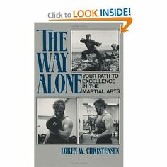 The Way Alone: Your Path To Excellence In The Martial Arts by Loren W. Christensen. $1.99. Publication: April 1, 1987. Author: Loren W. Christensen. Publisher: Paladin Press (April 1, 1987)