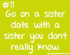 Sisterly bonding activities for dating