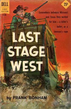 "western-pulp-and-paperback: ""Last Stage West by Frank Bonham - 1959 "" Pulp Fiction Art, Pulp Art, Fiction Novels, Cover Pics, Cover Art, Stage West, Paperback Writer, Western Comics, Old Comics"