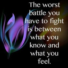 So true...know while you're fighting it, that you're the brave one for doing so (:
