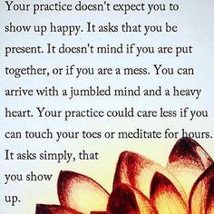 Show up ~ it took me a long time to understand this. Yoga for health, yoga for beginners, yoga poses, yoga quotes, yoga inspiration Yoga Vinyasa, Bikram Yoga, Kundalini Yoga, Pranayama, Yoga Beginners, Yoga Inspiration, Yoga Challenge, Hata Yoga, Health And Wellness