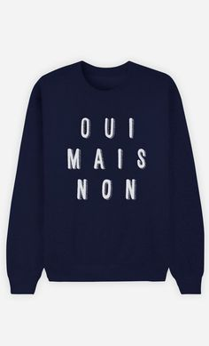 Trendy Sneakers  2017/ 2018 : Sweat Bleu Femme Oui Mais Non de la collection Work Hard  Wooop.fr