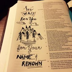 We wait for God's perfect timing because this is when He will receive the most glory. It's for his name and renown. #waitingonGod #biblejournaling