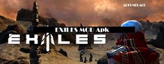 EXILES Apk is a ActionGame for android  download latest version of EXILES 2.51 Mod Apk + Data for android from apkonehack with direct link  Version: 2.51 Package: com.crescentmoongames.exiles  400 MB  Min: Android 3.2 and up   View in Playstore  How to Download for Mobile Click...