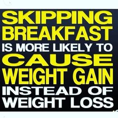 "A lot of people think if they skip breakfast they can lose weight. It's pretty much the opposite. Eventually it will cause you to start to gain weight over time. Or I hear people say "" but I'm not hungry in the morning"". That's because your body is starving so it conserve its energy and has been taught to run on whatever fuel it has and will do so with whatever it is given. If you feed your body in the morning think of it as turning on a furnace it will know it's got to start to heat up and…"