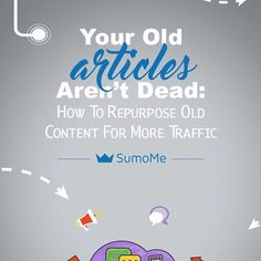 #contentmarketing doesn't have to be a treadmill of constantly creating new content to drive traffic and #sales.  Your old articles are NOT dead. Here are several ways to revive them and have them work hard for you, as you intended.  Click the link in our bio or copy and paste the link below: 👉Http://sumo.ly/mYm1 👉http://sumo.ly/mYm1 👉Http://sumo.ly/mYm1