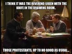 Those Protestants.Up to no good as usual Ted Quotes, Wise Quotes, Father Ted, Irish Catholic, Erin Go Bragh, British Comedy, The Rev, I Laughed, Movie Tv
