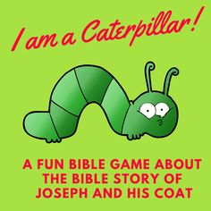 I am a caterpillar! A fun Bible game about the Bible story of Joseph and his coat of many colours. You can use this game in your Sunday School lesson, kids ministry or children's church. School Games For Kids, Sunday School Games, Sunday School Lessons, School Ideas, Bible Stories For Kids, Bible Study For Kids, Bible Lessons For Kids, Kids Bible, Kids Church