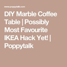 DIY Marble Coffee Table | Possibly Most Favourite IKEA Hack Yet! | Poppytalk
