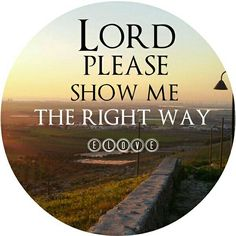 God always shows the right way!