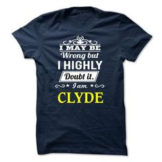 CLYDE - i may be - #gift for women #candy gift. ADD TO CART => https://www.sunfrog.com/Valentines/CLYDE--i-may-be.html?68278