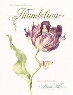 thumbelina ~ retold and illustrated by lauren mills
