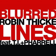 Robin Thicke - Blurred Lines ft. T.I. Pharrell. I LOVE THIS SONG! Love it!