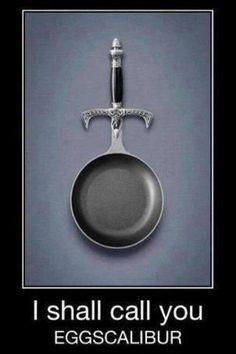 Merlin Arthur Excalibur, Eggscalibur lol [via Eve] Kitchen comedy. #Excalibur [Fantasy humor] @SarahC2018