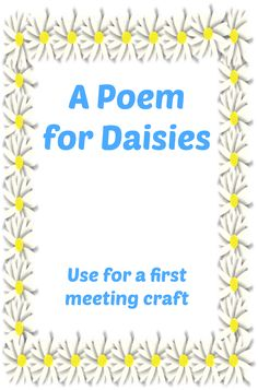 Here is a Daisy Girl Scout poem for leaders to print out and have girls decorate for an easy first meeting craft.