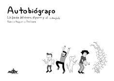 """""""Autobiógrafo. La danza del enano, el perro y el cienpiés"""" Federico Reggiani - Fran López Maten al Mensajero Editorial Agosto 2016"""