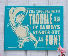 Cowgirl Retro Hand Screened Wood Sign. $17.00, via Etsy. @Jill Meyers Meyers Meyers Meyers Meyers A.