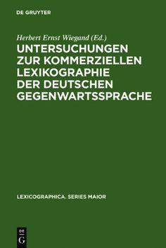 Untersuchungen zur kommerziellen Lexikographie der deutschen Gegenwartssprache / herausgegeben von Herbert Ernst Wiegand - Tübingen : M. Niemeyer, 2003-2005 - 2 vol.