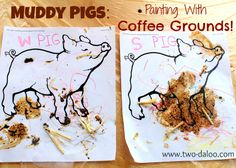Muddy Pigs with Coffee Ground Paint @ Twodaloo