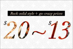 We're welcoming 2013 with a sale fully stocked with picks priced at $20 and $13. Enough said... go crazy!