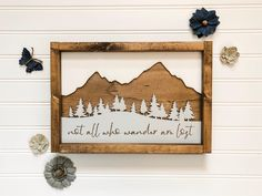 Not All Who Wander Are Lost laser cut adventure wood sign Rustic Wood Signs, Rustic Decor, Woodland Animal Nursery, Home Decor Signs, Diy Signs, 3d Laser, Lost, Be Natural, Used Vinyl
