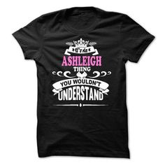 ASHLEIGH Thing ! - #birthday gift #bestfriend gift. ADD TO CART => https://www.sunfrog.com/Names/ASHLEIGH-Thing--50214487-Guys.html?68278