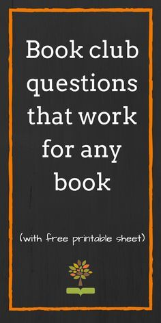 A readers guide that will work with any book. http://www.outdoorbookclub.org/blog/book-club-questions-that-work-for-any-book-with-free-printable-sheet