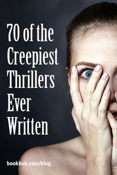 70 creepy thriller books to add to your reading list. #thrillers #mustread #booklist