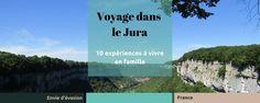 Voyage dans le Jura : 10 expériences à vivre en famille