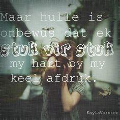Stuk vir stuk my hart by my keel afdruk True Quotes, Qoutes, Afrikaanse Quotes, Losing Someone, Me Me Me Song, True Words, Lyrics, Language, Songs