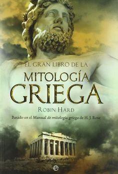 El gran libro de la mitología griega: basado en el manual de mitología griega de…