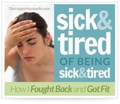 Sick and Tired of Being Sick and Tired: Fighting Back by Getting Fit Requires meticulously healthy eating and a fitness program. Get Healthy, Healthy Tips, Healthy Choices, Eating Healthy, Fitness Tips, Fitness Motivation, Health And Wellness, Health Fitness, Fitness Inspiration