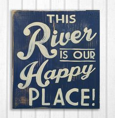 Sign This River is our Happy Place Sign This River is our Happy Place Sign by ZietlowsCustomSigns on EtsyThe River The River may refer to: