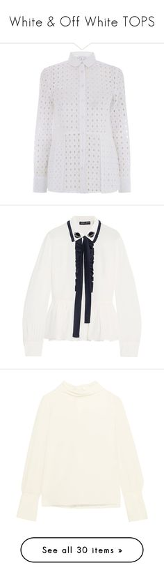 """""""White & Off White TOPS"""" by fjonsen ❤ liked on Polyvore featuring tops, peplum tops, warehouse shirts, warehouse tops, embroidery shirts, embroidery top, blouses, ivory, ivory silk blouse and tie neck blouse"""