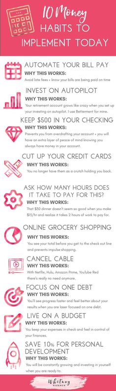10 money habits to implement today for a better financial life! 1. Automate your bill pay 2. Invest in autopilot 3. Keep a $500 buffer in your checking account 4. Cut up your credit cards 5. Reframe your mindset 6. Online grocery shopping 7. Cancel cab