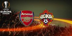 Prediksi Skor Arsenal VS CSKA Moscow 06 April 2018