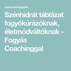 Szénhidrát táblázat fogyókúrázóknak, életmódváltóknak - Fogyás Coachinggal Homemaking, Food Porn, Health Fitness, Food And Drink, Low Carb, Keto, Drinks, Healthy, Sport