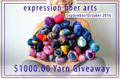 Enter now! $1000 expression fiber arts yarn giveaway. Oh la la!!