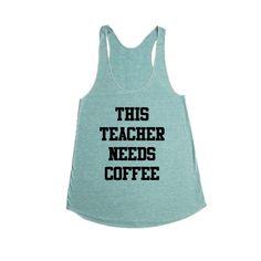 This Teacher Needs Coffee Gift Teaching Math Science Gym Professor School University No Workee Work Office Funny SGAL1 Women's Racerback Tank