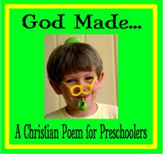 God Made...:  Christian Poems for Kids - One of the first and greatest truths we can tell our little ones is that God made them. Here is a sweet Christian poem for kids that your preschoolers will enjoy to hear over and over again.