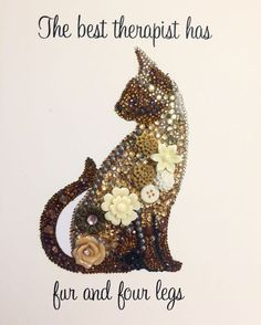 Siamese cat handmade button art The best therapist has fur and four legs quote
