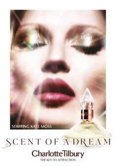 The new chypre-floral perfume fronted by Kate Moss Ibiza – born British celebrity make-up artist Charlotte Tilbury, who has her own brand of cosmetics, presents her first fragrance called Scent of a Dream, scheduled for August 2016. The perfume is derived from her own blend of scented oils from Ibiza's hippie markets that she has been using for over 30 years. The perfumer Francois Robert helped her in making that scent piped i