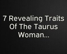 7 Revealing Traits Of The Taurus Woman… Scorpio Men, Aquarius Men, Leo Men, Taurus Man Taurus Woman, Easy To Love, Love Can, Dont Fall In Love, Falling In Love, Taurus Lover