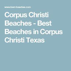 Corpus Christi Beaches - Best Beaches in Corpus Christi Texas