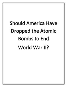 should have america dropped the bomb If the atomic bomb had not been used, evidence like that i have cited points to the practical certainty that there would have been many more months of death and destruction on an enormous scale.