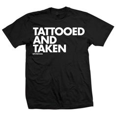 "Unisex ""Tattooed and Taken"" Tee by Dpcted Apparel"
